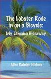 The Lobster Rode in on a Bicycle, Alice Nichols, 1483981495