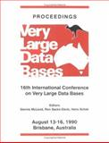 Proceedings 1990 VLDB Conference : 16th International Conference on Very Large Data Bases, VLDB, 155860149X