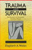 Trauma and Survival : Post-Traumatic and Dissociative Disorders in Women, Waites, Elizabeth A., 0393701506