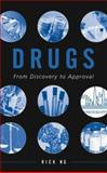 Drugs : From Discovery to Approval, Ng, Rick, 0471601500