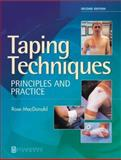 Taping Techniques : Principles and Practice, MacDonald, Rose, 0750641509