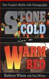 Stone Cold in a Warm Bed, Kathryn Wilson and Paul Wilson, 0889651507