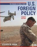 US Foreign Policy: the Paradox of World Power, 4th Edition, Steven W. Hook, 1452241503