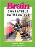 Brain-Compatible Mathematics, Ronis, Diane L., 1575171503
