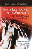 Head Restraints and Whiplash : The Past, Present and Future, Desapriya, Ediriweera, 1616681500