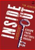 Inside Out : Escape from Pretoria Prison, Jenkin, Tim, 1919931503