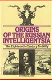 Origins of the Russian Intelligentsia, Marc Raeff, 0156701502