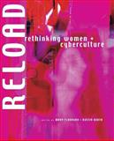 Reload : Rethinking Women + Cyberculture, , 0262561506