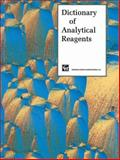 Dictionary of Analytical Reagents, Newman, E. and Thorburn-Burns, D. T., 0412351501