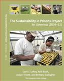 The Sustainability in Prisons Project : An Overview (2004-2012), LeRoy, Carri J. and Bush, Kelli, 098864150X