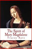 The Spirit of Mary Magdalene, Tracey Ayre, 1500501506
