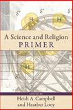 A Science and Religion Primer, Looy, Heather, 0801031508