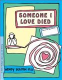 Someone I Love Died, Wendy Deaton and Kendall Johnson, 0897931505
