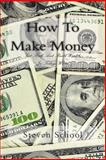 How to Make Money, Steven School, 1482611503