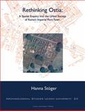 Rethinking Ostia : A Spatial Enquiry into the Urban Society of Rome's Imperial Port-Town, Stöger, Hanna, 9087281501