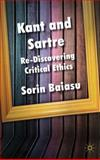 Kant and Sartre : Re-Discovering Critical Ethics, Baiasu, Sorin, 0230001505