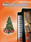 Premier Piano Course Christmas, Bk 4, Dennis Alexander and Gayle Kowalchyk, 073906150X