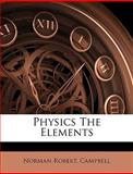 Physics the Elements, Campbell, Norman Robert, 1149511508