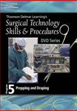 Surgical Technology Skills and Procedures, Program Five : Prepping, Delmar Learning, 1401891500