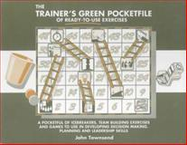 The Trainer's Green Pocketfile of Ready-to-Use Exercises, Townsend, John, 1870471504