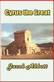 Cyrus the Great, Abbott, Jacob, 1931541507