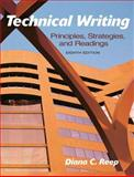 Technical Writing : Principles, Strategies, and Readings, Reep, Diana, 0205721508