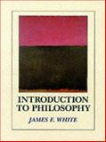 Introduction to Philosophy, White, James E., 0314481508