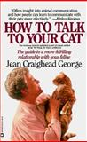 How to Talk to Your Cat, Jean Craighead George, 0446391506