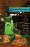 From Modern Production to Imagined Primitive, Paige West, 0822351501