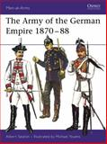 The Army of the German Empire 1870-88, Albert Seaton, 0850451507