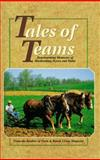 Tales of Teams... Heartwarming Memories of Hardworking Horses and Mules, Farm & Ranch Living magazine, 0898211506