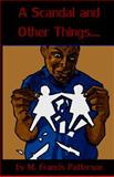 A Scandal and Other Things..., M. Patterson, 1493581503