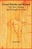 Kwasi Wiredu and Beyond : The Text, Writing and Thought in Africa, Osha, Sanya, 2869781504
