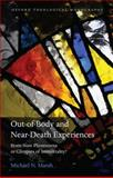 Out-of-Body and Near-Death Experiences : Brain-State Phenomena or Glimpses of Immortality?, Marsh, Michael N., 0199571503