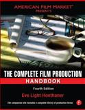 The Complete Film Production Handbook, Honthaner, Eve Light, 024081150X