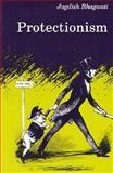 Protectionism, Bhagwati, Jagdish N., 0262521504