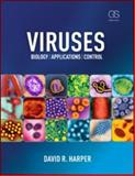 Viruses : Biology/Applications/Control, Harper, David R., 0815341504