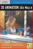 Exploring 3D Animation with 3Ds Max 8 (Book Only), Till, Steven, 1111321507