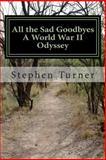 All the Sad Goodbyes, Stephen Turner, 1481211501