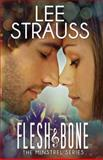 Flesh and Bone - a Contemporary Romance, Lee Strauss and Elle Strauss, 1497391504