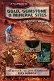 A Field Guide to Gold, Gemstone and Mineral Sites of British Columbia, Rick Hudson, 1551431505