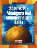 Solaris 2. x for Managers and Administrators, Freeland, Curt and McKay, Dwight, 1566901502