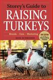 Storey's Guide to Raising Turkeys, 3rd Edition, Don Schrider, 1612121500