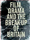 Film, Drama and the Break-up of Britain, Blandford, Steve, 1841501506