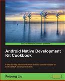 Android Native Development Kit Cookbook, Anurag Acharya and Feipeng Liu, 1849691509
