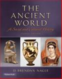 The Ancient World : A Social and Cultural History, Nagle, D. Brendan, 0205941508