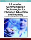 Information Communication Technologies for Enhanced Education and Learning : Advanced Applications and Developments, Lawrence Tomei, 1605661503
