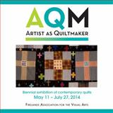 Artist As Quiltmaker XVI : Biennial Exhibition of Contemporary Quilts,, 0692021507