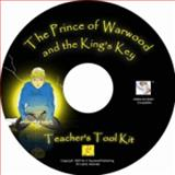 The Prince of Warwood and the King's Key : Teacher's Tool Kit, Clinton, J. Noel, 0977311503