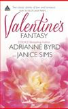 Valentine's Fantasy, Adrianne Byrd and Janice Sims, 0373091508